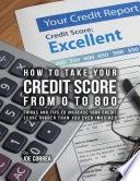 How to Take Your Credit Score from 0 to 800  Tricks and Tips to Increase Your Credit Score Higher Than You Ever Imagined