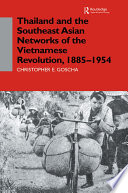 Thailand and the Southeast Asian Networks of The Vietnamese Revolution  1885 1954