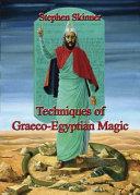 Techniques of Graeco Egyptian Magic