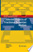Selected Aspects Of Fractional Brownian Motion book