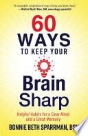 60 Ways to Keep Your Brain Sharp Book PDF