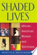 Shaded Lives