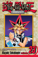 Yu-Gi-Oh!: Duelist, Vol. 23 : and the other will go to meet...