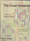 The Choral Rehearsal  Inward bound  philosophy and score preparation