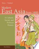 East Asia  A Cultural  Social  and Political History  Volume II  From 1600