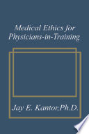 Medical Ethics For Physicians In Training