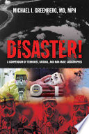 Disaster  A Compendium of Terrorist  Natural  and Man Made Catastrophes