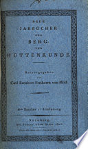 Jahrbücher der Berg- und Hüttenkunde. Hrsg. von Karl Erenbert Freyherrn von Moll