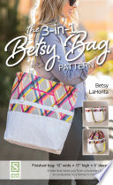 The 3 in 1 Betsy Bag Pattern