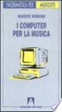 I computer per la musica  ossia  la musica per i computer