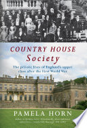 Country House Society  The Private Lives of England s Upper Class After the First World War