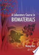 A Laboratory Course in Biomaterials
