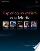 Exploring Journalism and the Media