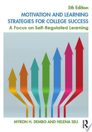 Motivation and Learning Strategies for College Success: A Focus on Self-Regulated Learning - ISBN:9781317531968