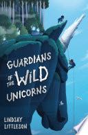Guardians of the Wild Unicorns