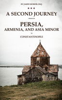 download ebook a second journey through persia, armenia, and asia minor, to constantinople, in the years 1810 and 1816 pdf epub