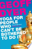 Yoga For People Who Can T Be Bothered To Do It