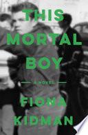 This Mortal Boy Book PDF