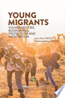 Young Migrants Vulnerabilities Boundaries Protection And Integration
