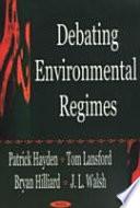 Debating Environmental Regimes