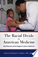 The Racial Divide In American Medicine