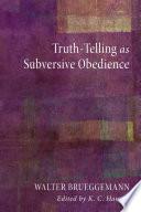 Truth Telling as Subversive Obedience