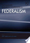 The Ashgate Research Companion To Federalism book