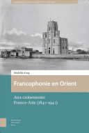 Francophonie En Orient That Officially Escaped From French Colonization But