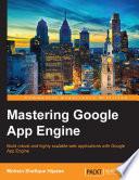 Mastering Google App Engine