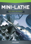 Mini Lathe for Home Machinists