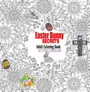 Easter Bunny Secrets Adult Coloring Book