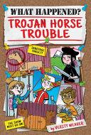Trojan Horse Trouble Book PDF
