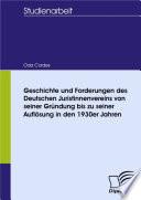 Geschichte und Forderungen des Deutschen Juristinnenvereins von seiner Gründung bis zu seiner Auflösung in den 1930er Jahren