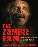 The Zombie Film Includes A Comprehensive Zombie Filmography