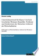 Unterrichtsentwurf f  r Klasse 9 im Fach Geschichte  Weimarer Republik   Probleme und Denkweisen der Menschen w  hrend der Wirtschaftskrise