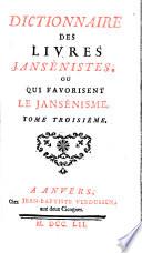 Dictionnaire Des Livres Jans  nistes  Ou Qui Favorisent Le Jans  nisme