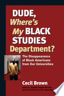 Dude  Where s My Black Studies Department