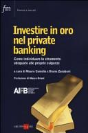 Investire in oro nel private banking  Come individuare lo strumento adeguato alle proprie esigenze