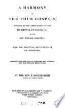 A harmony of the four Gospels  founded on the arrangement of the Harmonia evangelica by E  Greswell  by E  Bickersteth