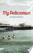My Policeman by Bethan Roberts