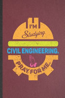 I M Studying Civil Engineering Pray For Me