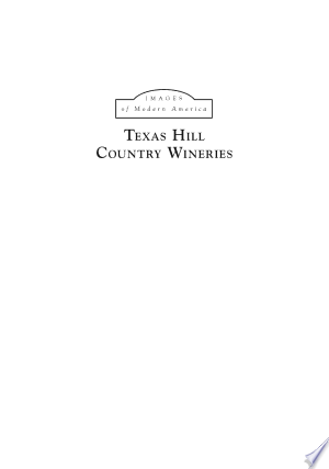 Texas Hill Country Wineries - ISBN:9781467132732