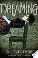 The Cure for Dreaming by Cat Winters