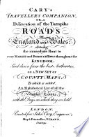 Cary s Traveller s companion  or  A delineation of the turnpike roads of England and Wales