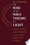 The Rise of the Wave Theory of Light