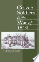 Ebook Citizen Soldiers in the War of 1812 Epub C. Edward Skeen Apps Read Mobile