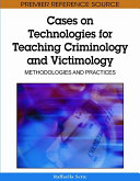 Cases on Technologies for Teaching Criminology and Victimology