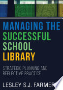Managing the Successful School Library  Strategic Planning and Reflective Practice
