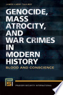 Genocide  Mass Atrocity  and War Crimes in Modern History  Blood and Conscience  2 volumes