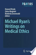 Michael Ryan's Writings on Medical Ethics Mysterious Figures In The History Of
